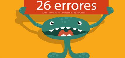 26 errores comunes que no deberíamos cometer con WordPress