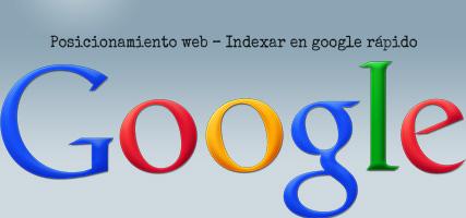 Posicionamiento web – Indexar en google rápido