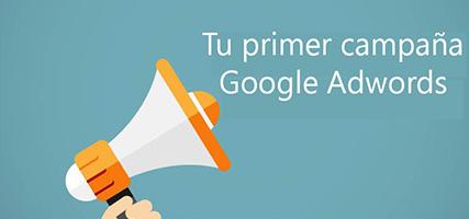 Como hacer un anuncio en Google Adwords, tu primer campaña