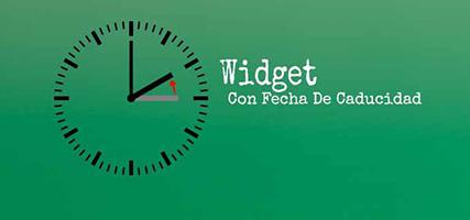 Widget: Con Fecha De Caducidad, Tu Decides Cuando