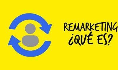 Remarketing – ¿Qué es? ¿Cómo crear una campaña de Remarketing?