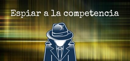 Espiar Competencia – 25 Herramientas Online