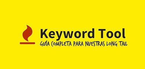 Keyword Tool – Guía Completa Para Nuestras Long Tail