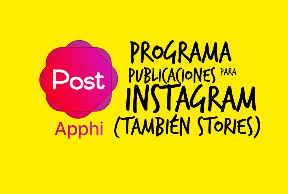 Apphi: Programa Publicaciones para Instagram (También Stories)